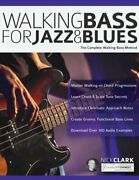 Walking Bass For Jazz And Blues The Complete Walking Bass Method By Nick Clark