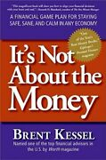 Itand039s Not About The Money A Financial Game Plan For Staying Safe Sane And Calm