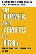 Power And Limits Of Ngos A Critical Look At Building Democracy In Eastern E...