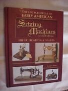 The Encyclopedia Of Early American Sewing Machines, 2nd , Id Values 2005