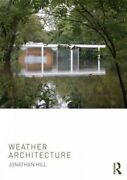Weather Architecture Paperback By Hill Jonathan Like New Used Free Shippi...