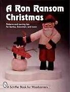 Ron Ransom Christmas Patterns And Carving Tips For Santas Snowmen And Mor...