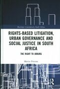 Rights-based Litigation Urban Governance And Social Justice In South Africa ...