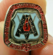 United Brotherhood Of Carpenters And Joiners Of America 25 Years Trade Union Pin