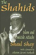 Shahids Islam And Suicide Attacks, Hardcover By Shay, Shaul Farkash, Aharo...