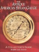 Antique American Steam Gauge A Collectorand039s Guide Paperback By Lee David ...