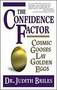 Confidence Factor Cosmic Gooses Lay Golden Eggs Paperback By Briles Judit...