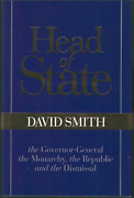 Head Of State - Governor General Monarchy Republic And Dismissal David Smith