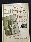 Male-male Intimacy In Early America Beyond Romantic Friendships Hardcover