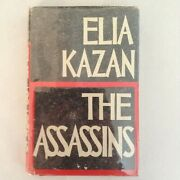 The Assassins -- Signed By Elia Kazan - 1972 Stein And Day, 1st Edition - Vg / Vg-