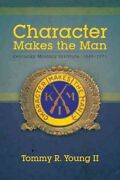 Character Makes The Man Kentucky Military Institute, 1845–1971, Paperback B...