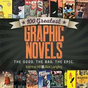 100 Greatest Graphic Novels The Good, The Bad, The Epic By Katrina Hill Used