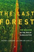 The Last Forest The In The Age Of Globalization By Mark London New