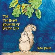 The Ten Brave Squirrels Of Bryson City, Brand New, Free Shipping