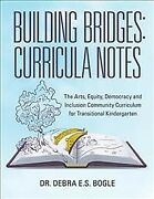 Building Bridges Curricula Notes The Arts, Equity, Democracy And Inclusion...