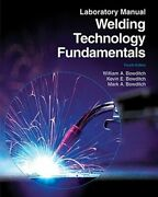 Welding Technology Fundamentals By William A Bowditch Used