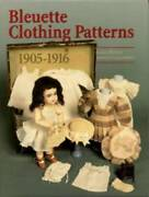 Bleuette Clothing Patterns 1905-1916 By Barbara Craig Hilliker And Louise...