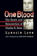 One Blood The Death And Resurrection Of Charles R. Drew By Spencie Love New