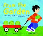 From The Garden A Counting Book About Growing Food By Todd Irving Ouren New