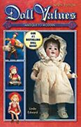 Doll Values Antique To Modern By Linda Edward New