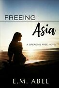 Freeing Asia By Abel, E. M., Like New Used, Free Shipping In The Us