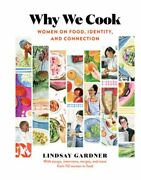 Why We Cook Women On Food Identity And Connection By Lindsay Gardner Used