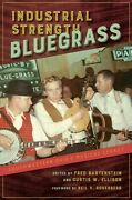 Industrial Strength Bluegrass Southwestern Ohioand039s Musical Legacy Hardcover...