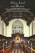 Glory, Laud And Honour The Arts Of The Anglican Counter-reformation, Paperb...