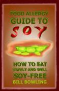 Food Allergy Guide To Soy How To Eat Safely And Well Soy Free Like New Used...