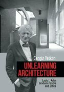 Unlearning Architecture Louis I. Kahn Graduate Studio And Office By Yetken New