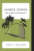 James Jones The Limits Of Eternity, Hardcover By Williams, Tony J., Brand N...