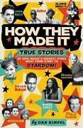 How They Made It True Stories Of How Musicand039s Biggest Stars Went From Start To