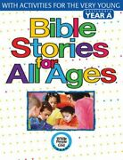 Bible Stories For All Ages Year A With Activities For The Very Young By Kyle