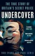 Undercover The True Story Of Britainand039s Secret Police By Paul Lewis New