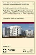 Protecting Privacy In Private International And Procedural Law And By Data Pr...