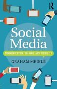 Social Media Communication, Sharing And Visibility By Graham Meikle New
