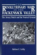 The Revolutionary War In The Hackensack Valley The Jersey Dutch And The Neutral
