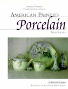 Antique Trader's Guide To American Painted Porcelain With Values By Kamm New