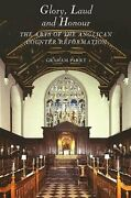 Glory, Laud And Honour The Arts Of The Anglican Counter-reformation By Parry