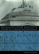 Morningside Heights A History Of Its Architecture And Development By Dolkart