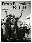 From Palestine To Israel A Photographic Record Of Destruction And State New