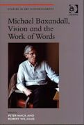 Michael Baxandall, Vision And The Work Of Words, Hardcover By Mack, Peter Ed...