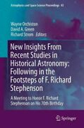 New Insights From Recent Studies In Historical Astronomy Following In The Fo...
