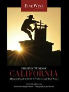 The Finest Wines Of California, 4 A Regional Guide To The Best Producers And