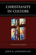 Christianity In Culture A Historical Quest By John R Sommerfeldt New