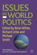 Issues In World Politics By Brian White New