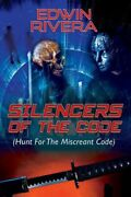 Silencers Of The Code Hunt For The Miscreant Code By Edwin Rivera New