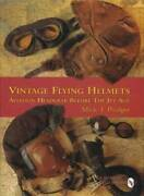 Vintage Pilot Helmets, Goggles Oxygen Masks And Military Collector Guide 1904 Wwii