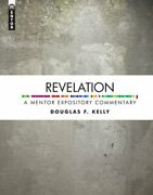 Revelation A Mentor Expository Commentary By Douglas F Kelly New