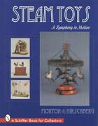 Antique Steam Toys And Engines Collector Id Guide - Tin Cast Iron And More